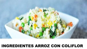 arroz con coliflor ingredientes